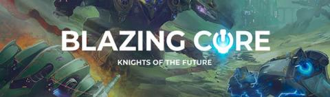Blazing Core - Knights of the Future